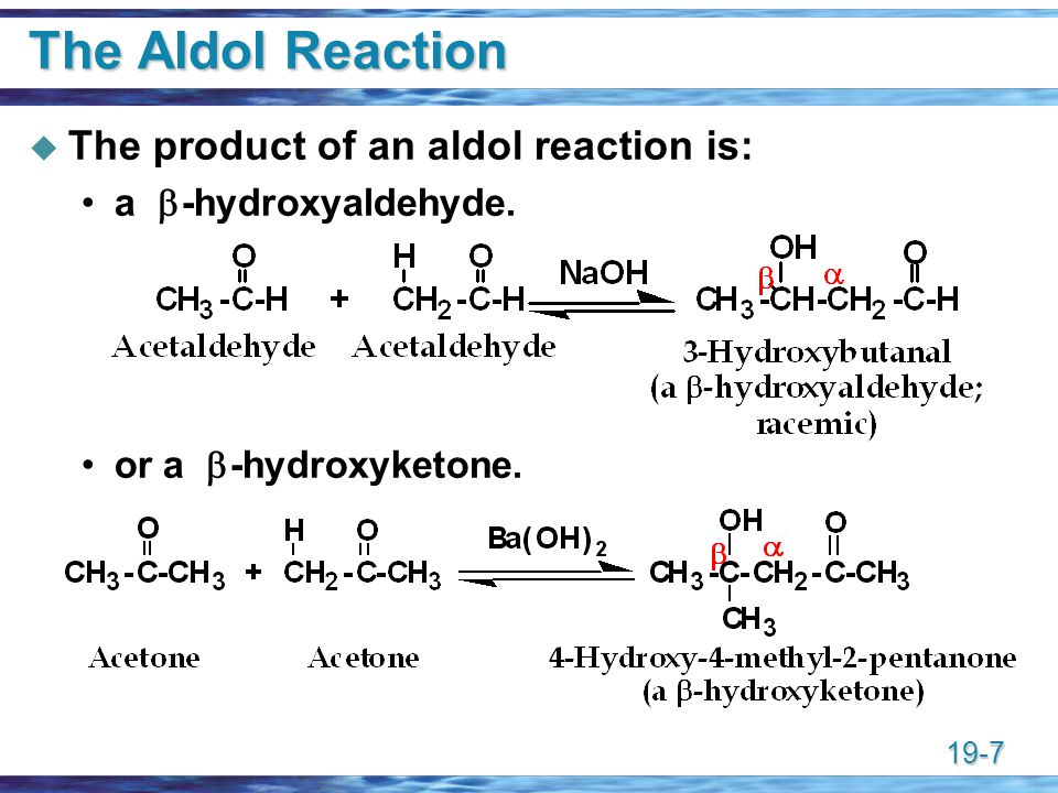 The Aldol Reaction The product of an aldol reaction is: