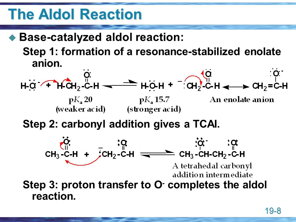 The Aldol Reaction Base-catalyzed aldol reaction: