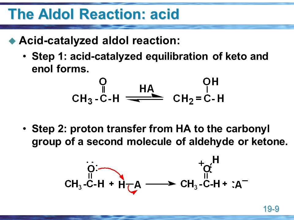 The Aldol Reaction: acid