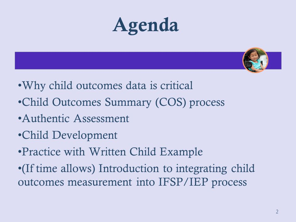Agenda Why child outcomes data is critical
