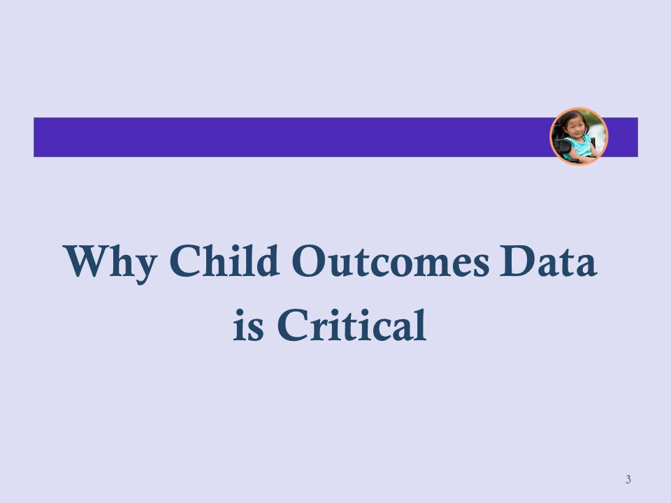 Why Child Outcomes Data is Critical