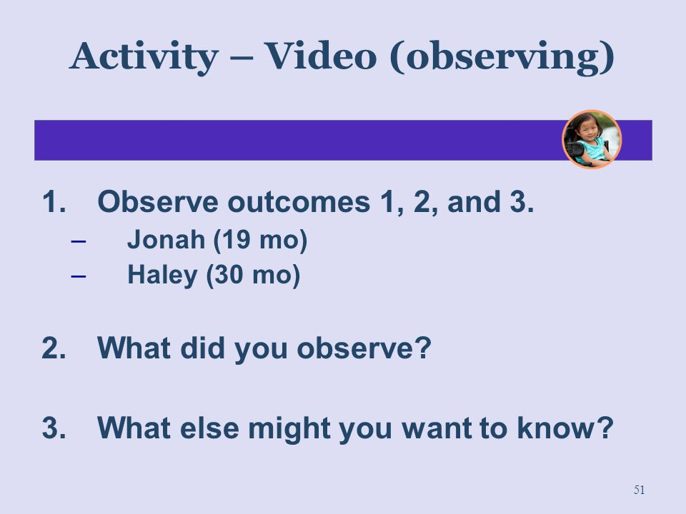 Activity – Video (observing)