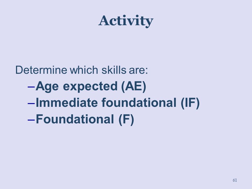 Activity Age expected (AE) Immediate foundational (IF)