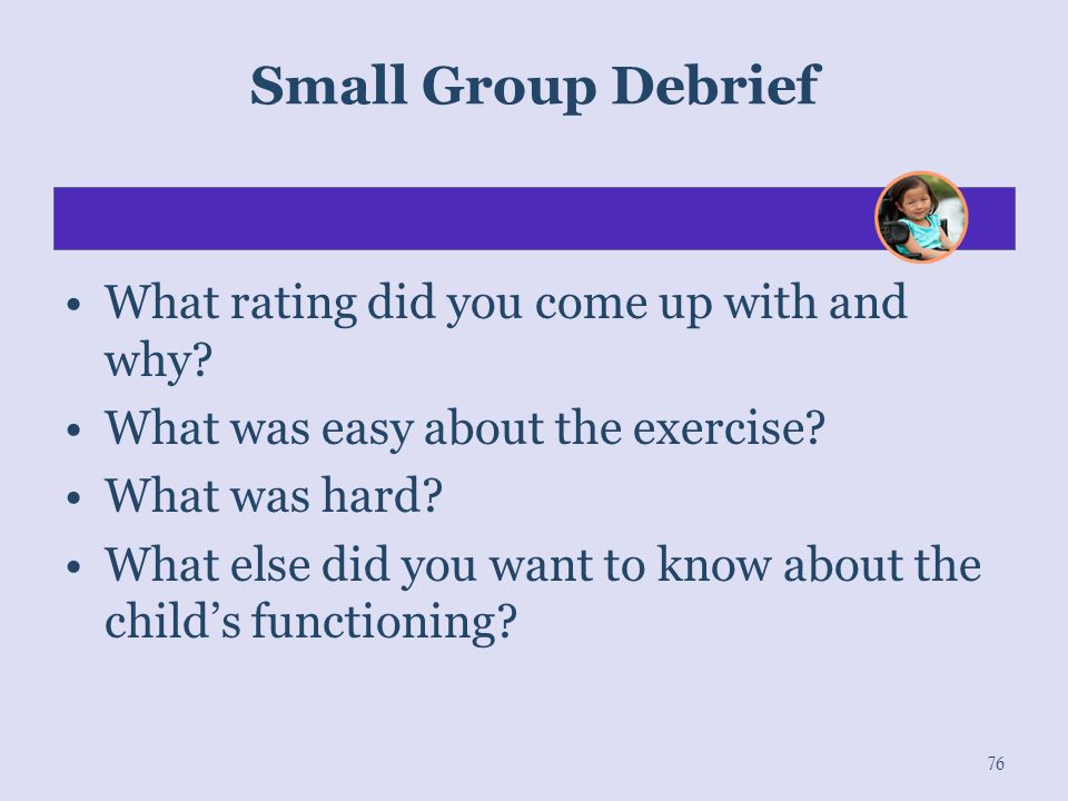 Small Group Debrief What rating did you come up with and why