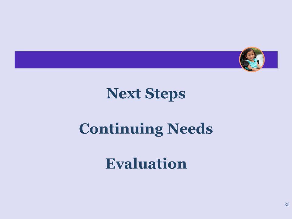 Next Steps Continuing Needs Evaluation