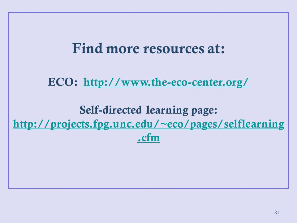 Find more resources at: ECO: http://www.the-eco-center.org/