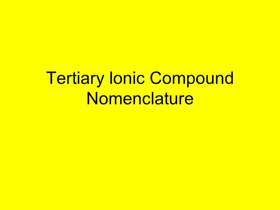 Tertiary Ionic Compound Nomenclature