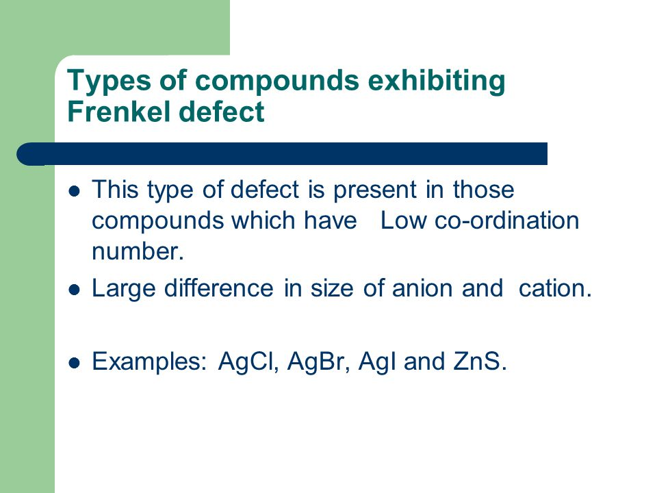 Types of compounds exhibiting Frenkel defect