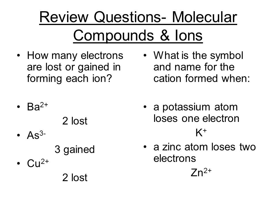 Review Questions- Molecular Compounds & Ions