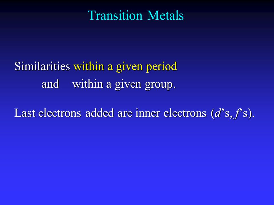 Transition Metals Similarities within a given period