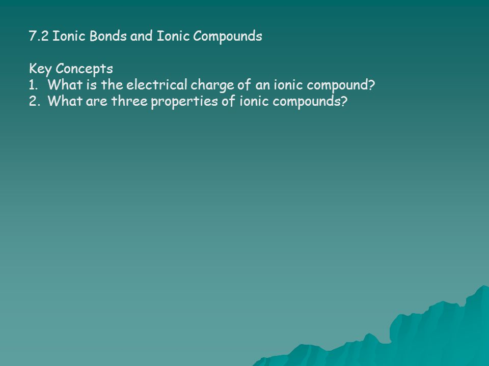 7.2 Ionic Bonds and Ionic Compounds