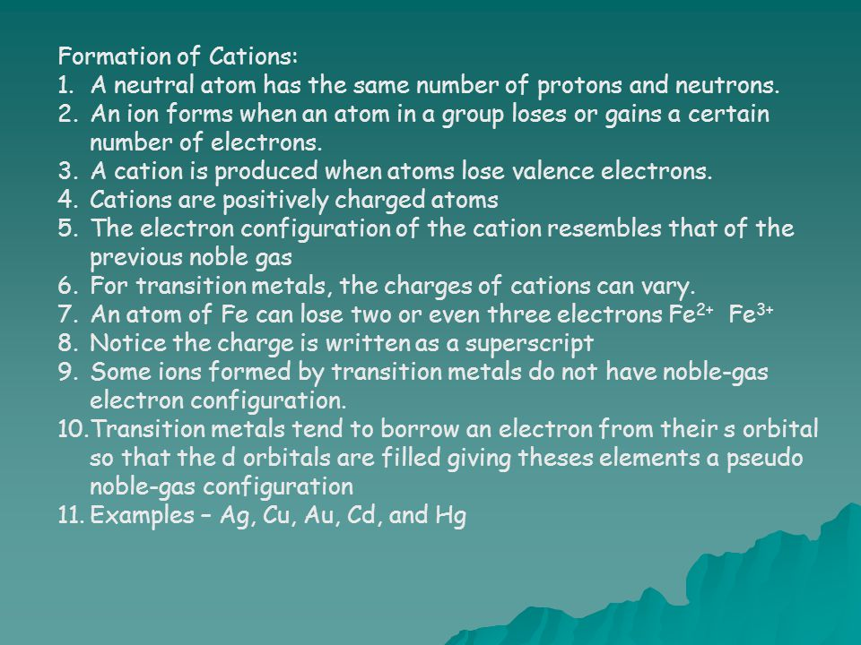 Formation of Cations: A neutral atom has the same number of protons and neutrons.