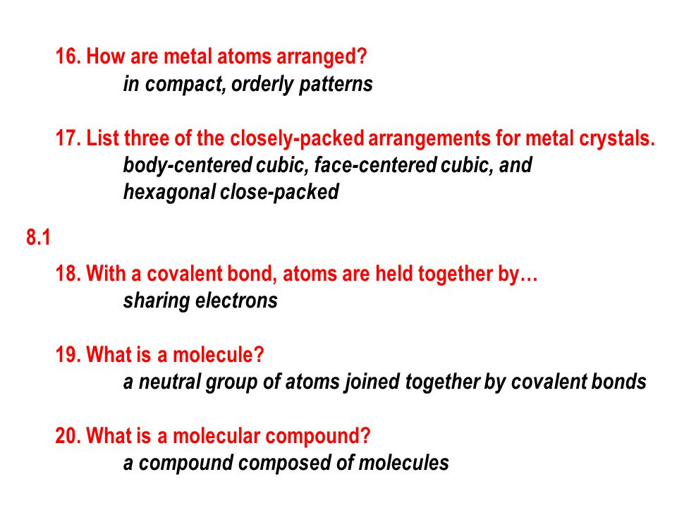 16. How are metal atoms arranged
