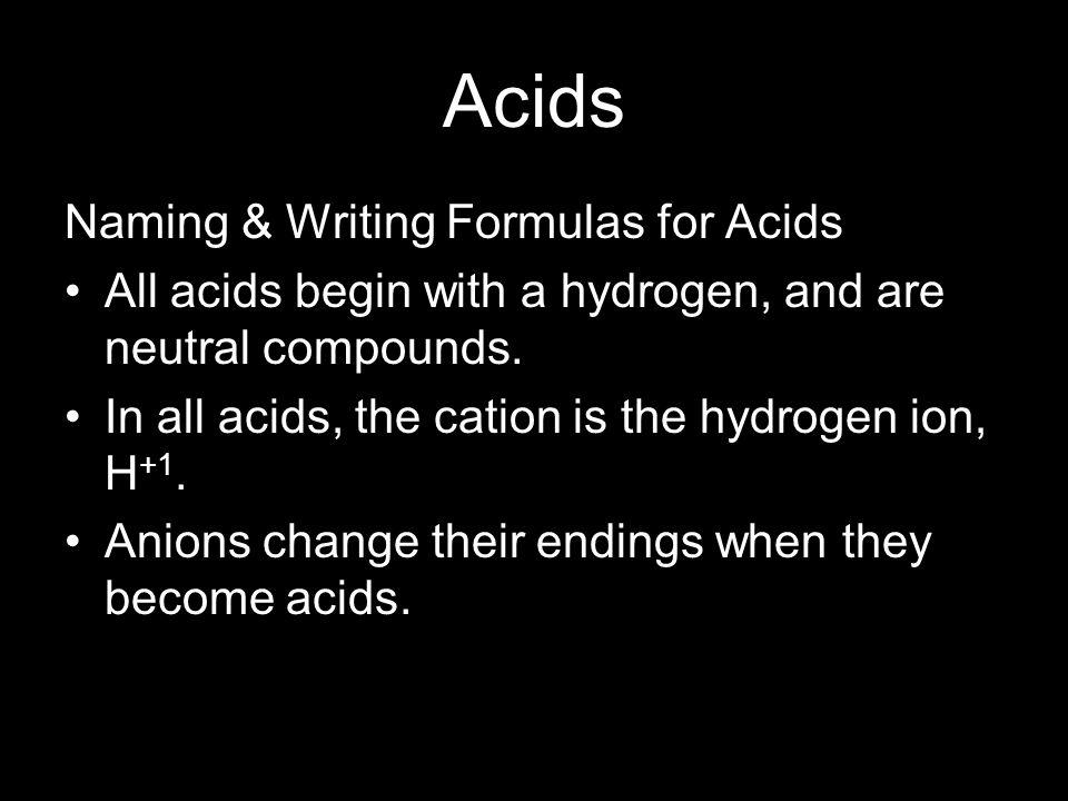 Acids Naming & Writing Formulas for Acids