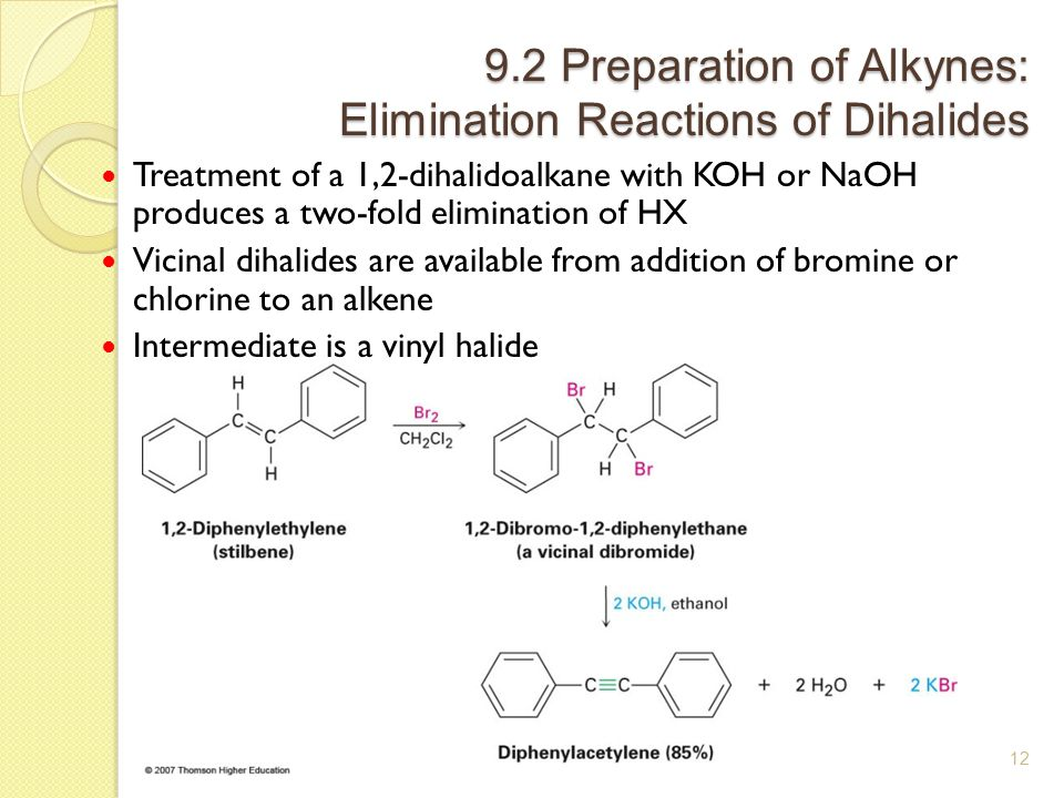 9.2 Preparation of Alkynes: Elimination Reactions of Dihalides