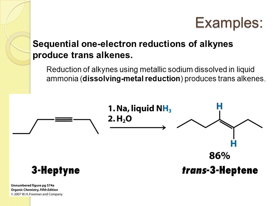 Examples: Sequential one-electron reductions of alkynes produce trans alkenes.