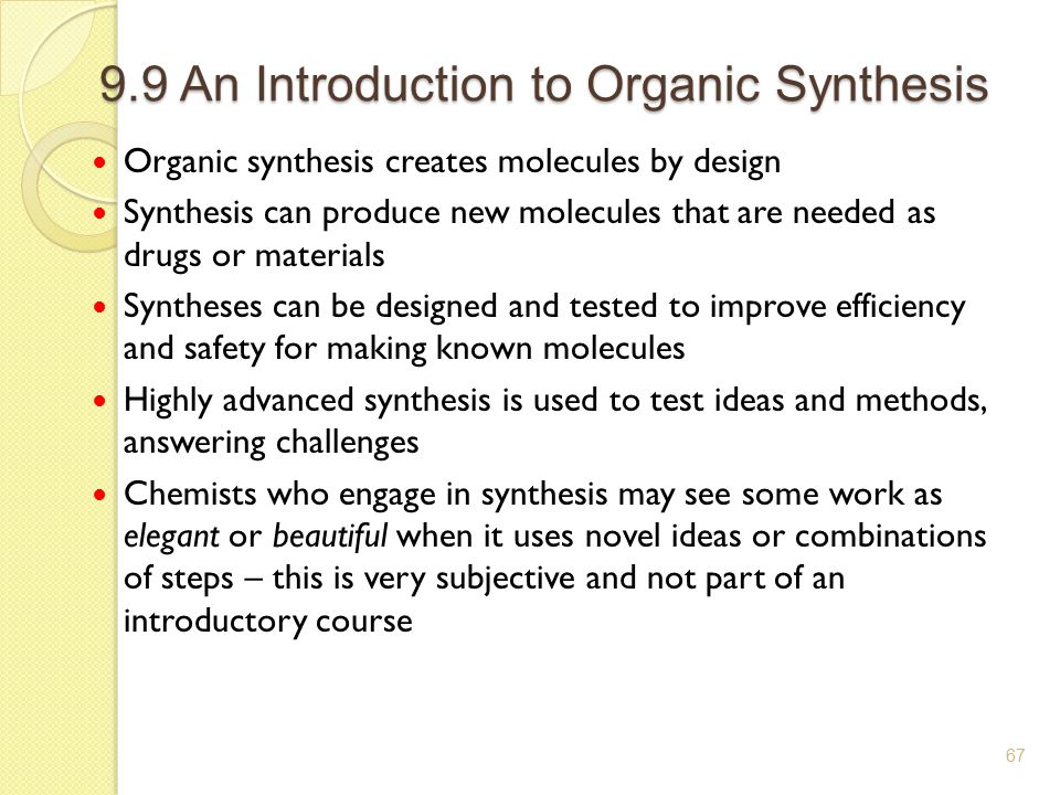 9.9 An Introduction to Organic Synthesis