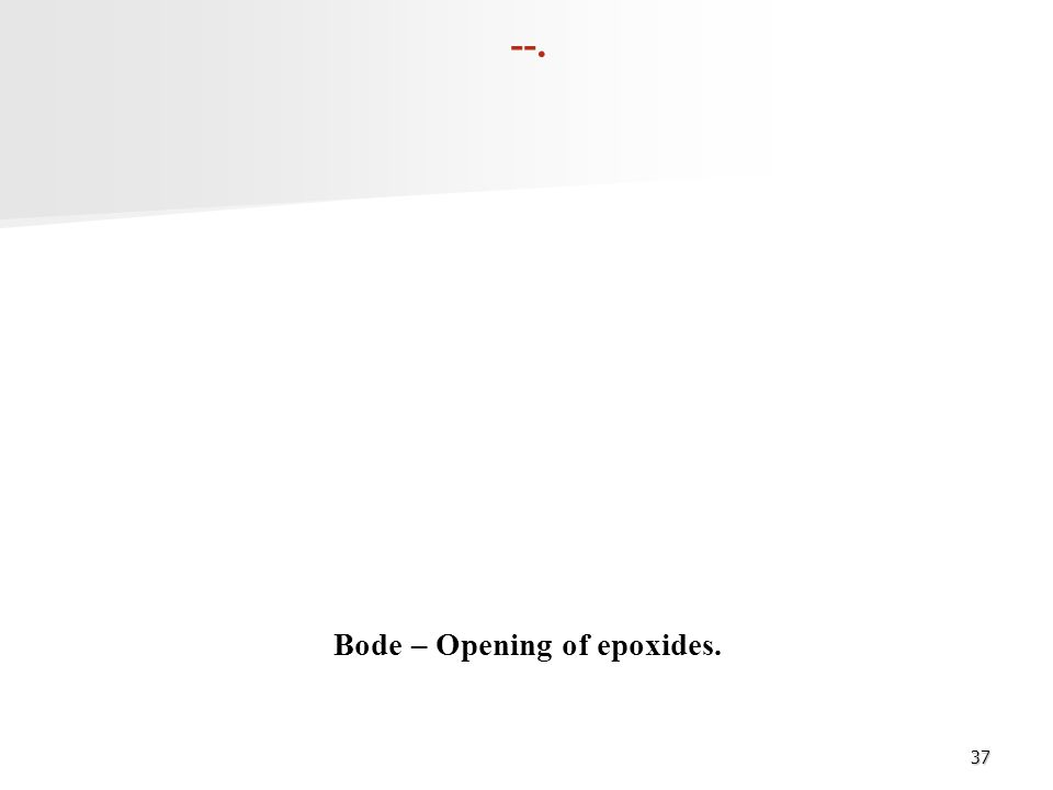 Bode – Opening of epoxides.