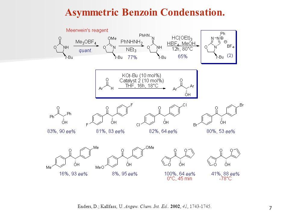 Asymmetric Benzoin Condensation.