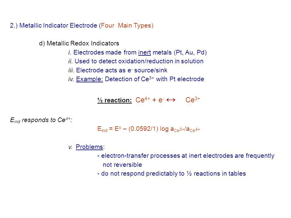 2.) Metallic Indicator Electrode (Four Main Types)