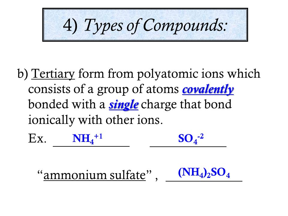 4) Types of Compounds: