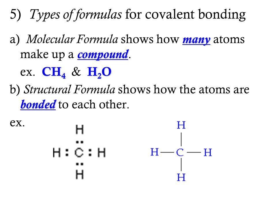 5) Types of formulas for covalent bonding