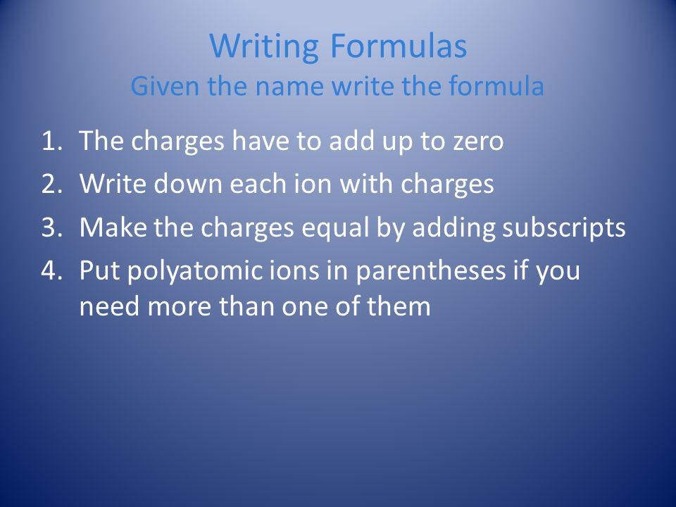 Writing Formulas Given the name write the formula