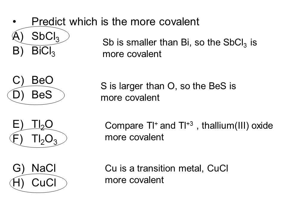 Predict which is the more covalent SbCl3 BiCl3 BeO BeS Tl2O Tl2O3 NaCl
