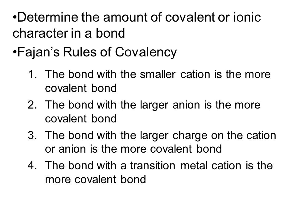 Determine the amount of covalent or ionic character in a bond