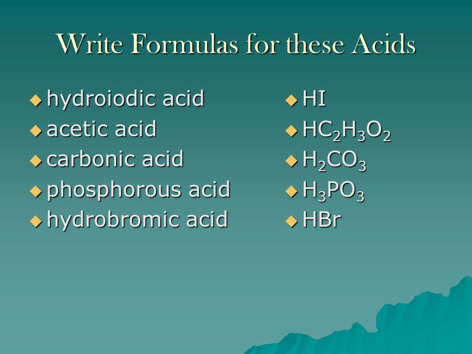 Write Formulas for these Acids