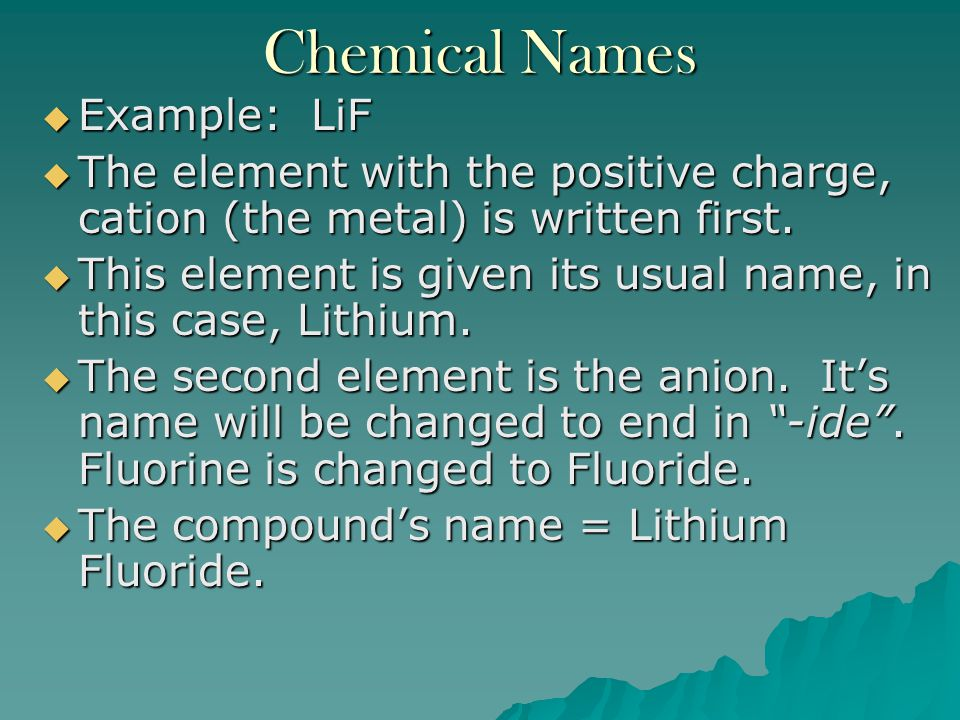 Chemical Names Example: LiF