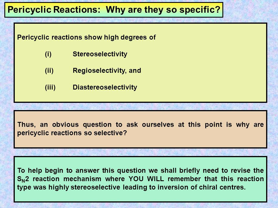 Pericyclic Reactions: Why are they so specific