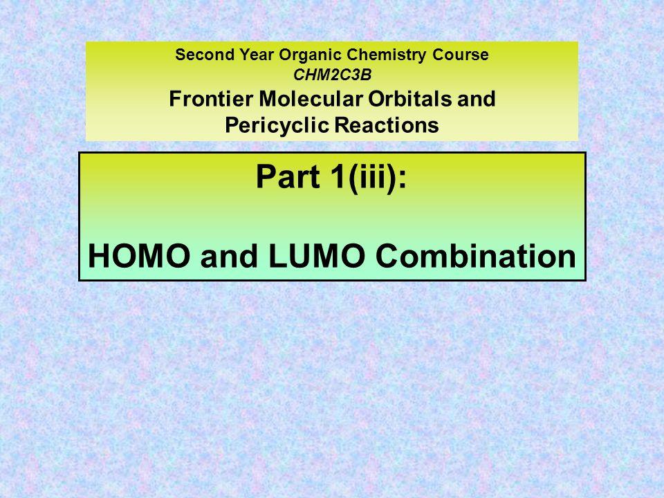 Part 1(iii): HOMO and LUMO Combination