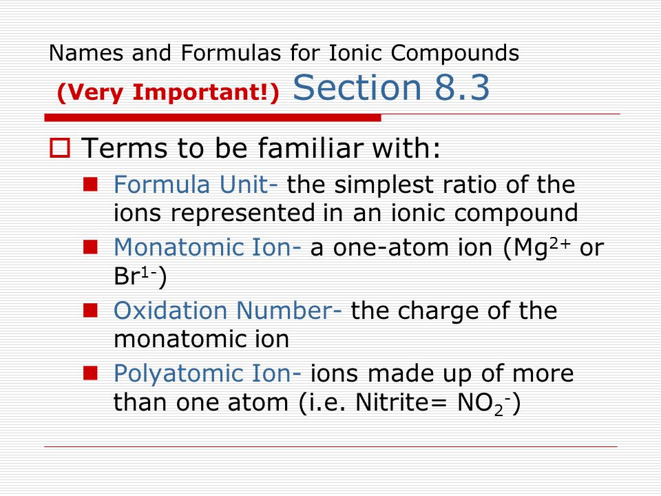 Names and Formulas for Ionic Compounds (Very Important!) Section 8.3