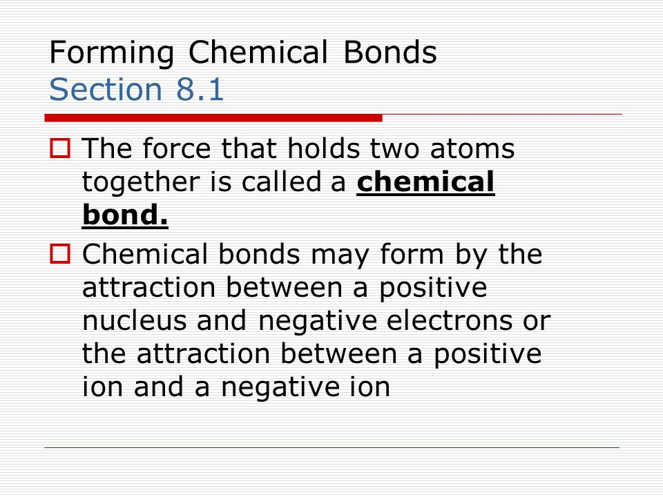 Forming Chemical Bonds Section 8.1