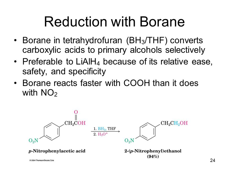 Reduction with Borane Borane in tetrahydrofuran (BH3/THF) converts carboxylic acids to primary alcohols selectively.