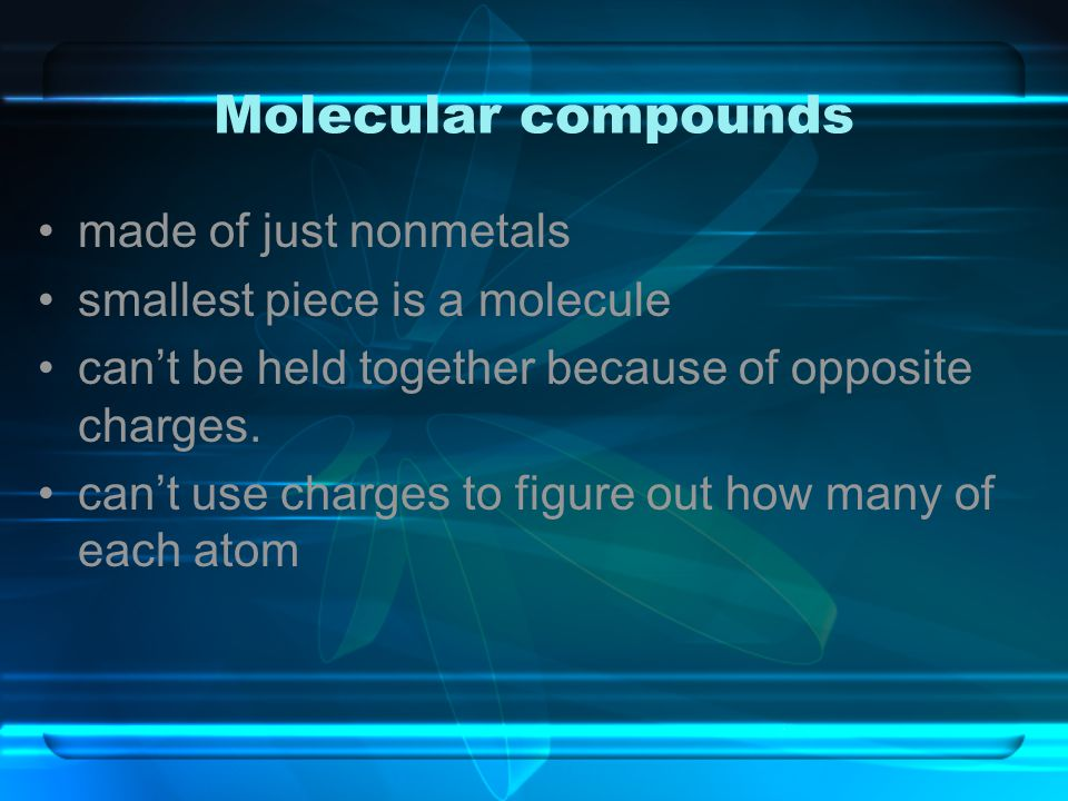 Molecular compounds made of just nonmetals