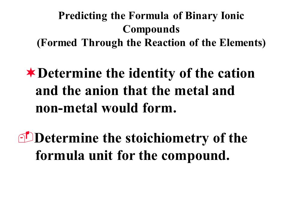 Determine the stoichiometry of the formula unit for the compound.
