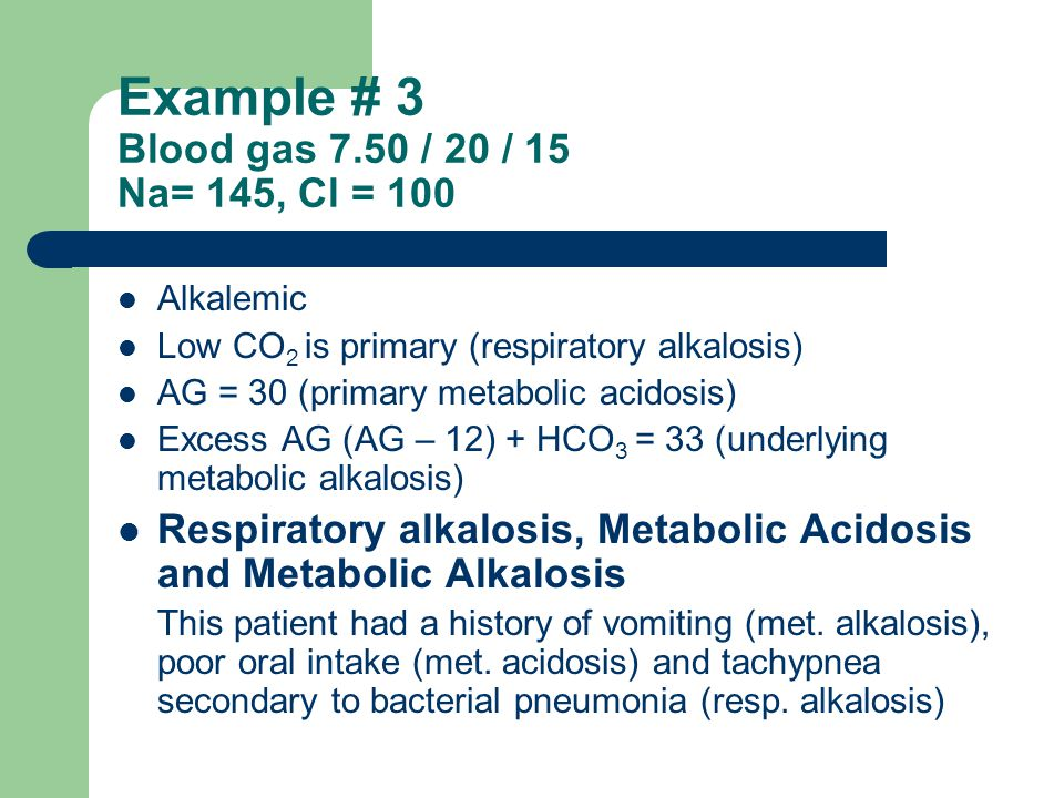 Example # 3 Blood gas 7.50 / 20 / 15 Na= 145, Cl = 100