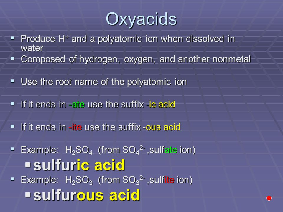 Oxyacids sulfuric acid sulfurous acid