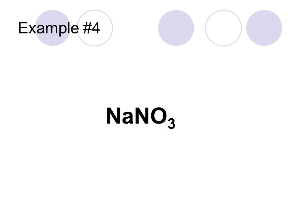 Example #4 NaNO3