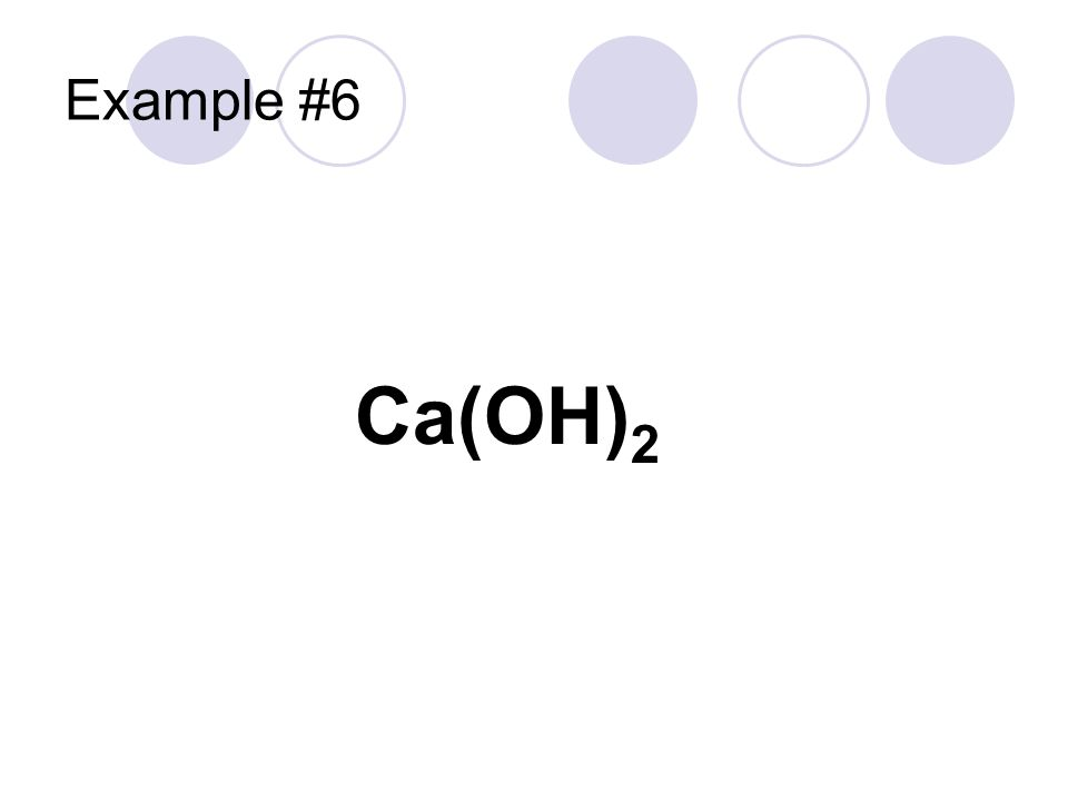 Example #6 Ca(OH)2