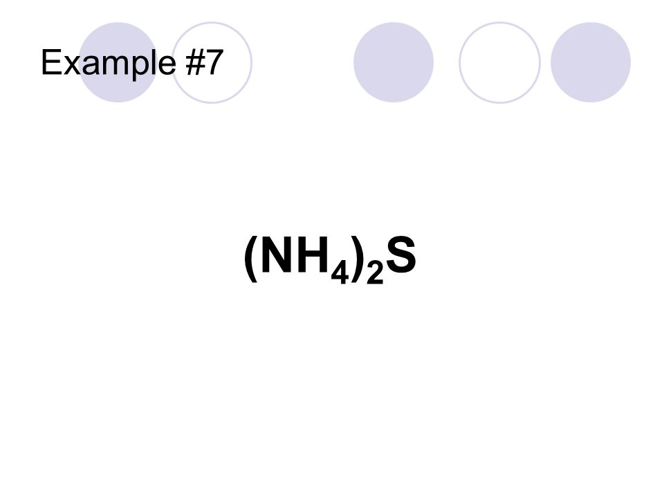 Example #7 (NH4)2S