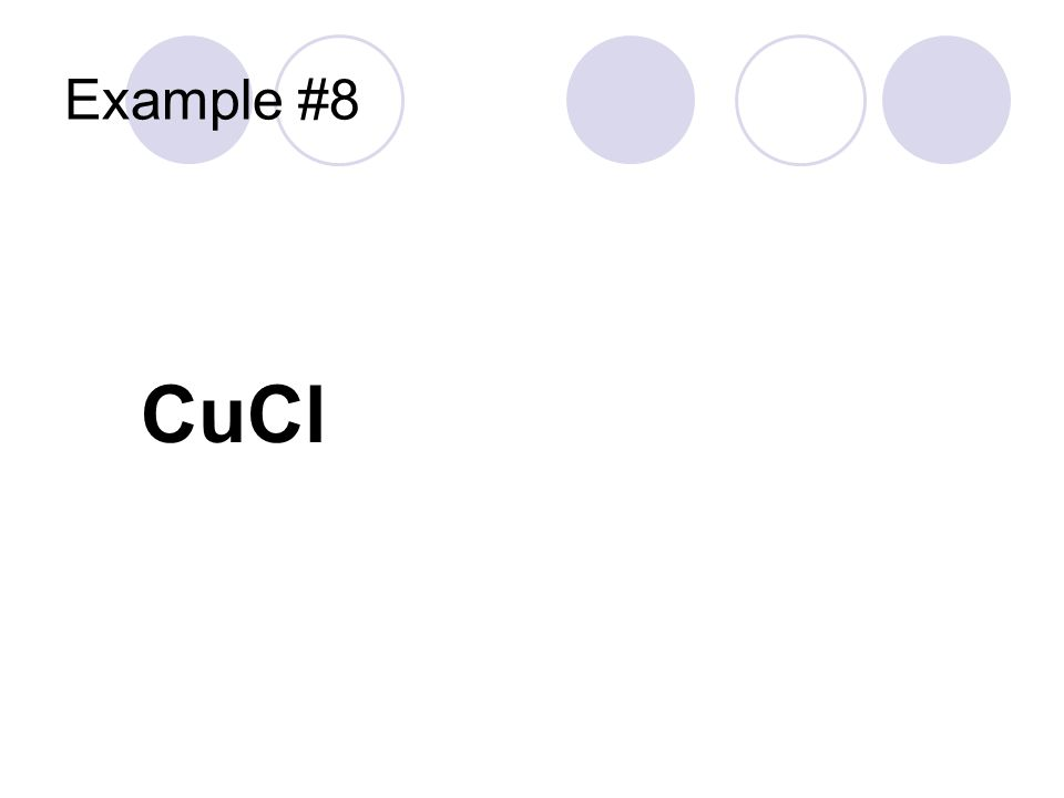Example #8 CuCl