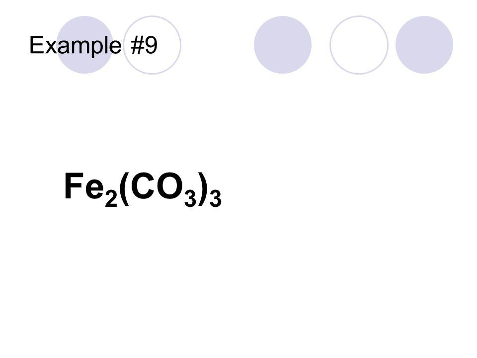 Example #9 Fe2(CO3)3