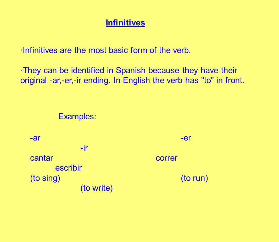 Infinitives ·Infinitives are the most basic form of the verb.