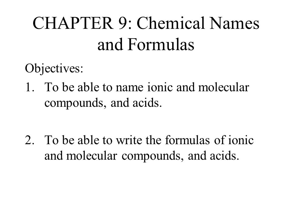 CHAPTER 9: Chemical Names and Formulas