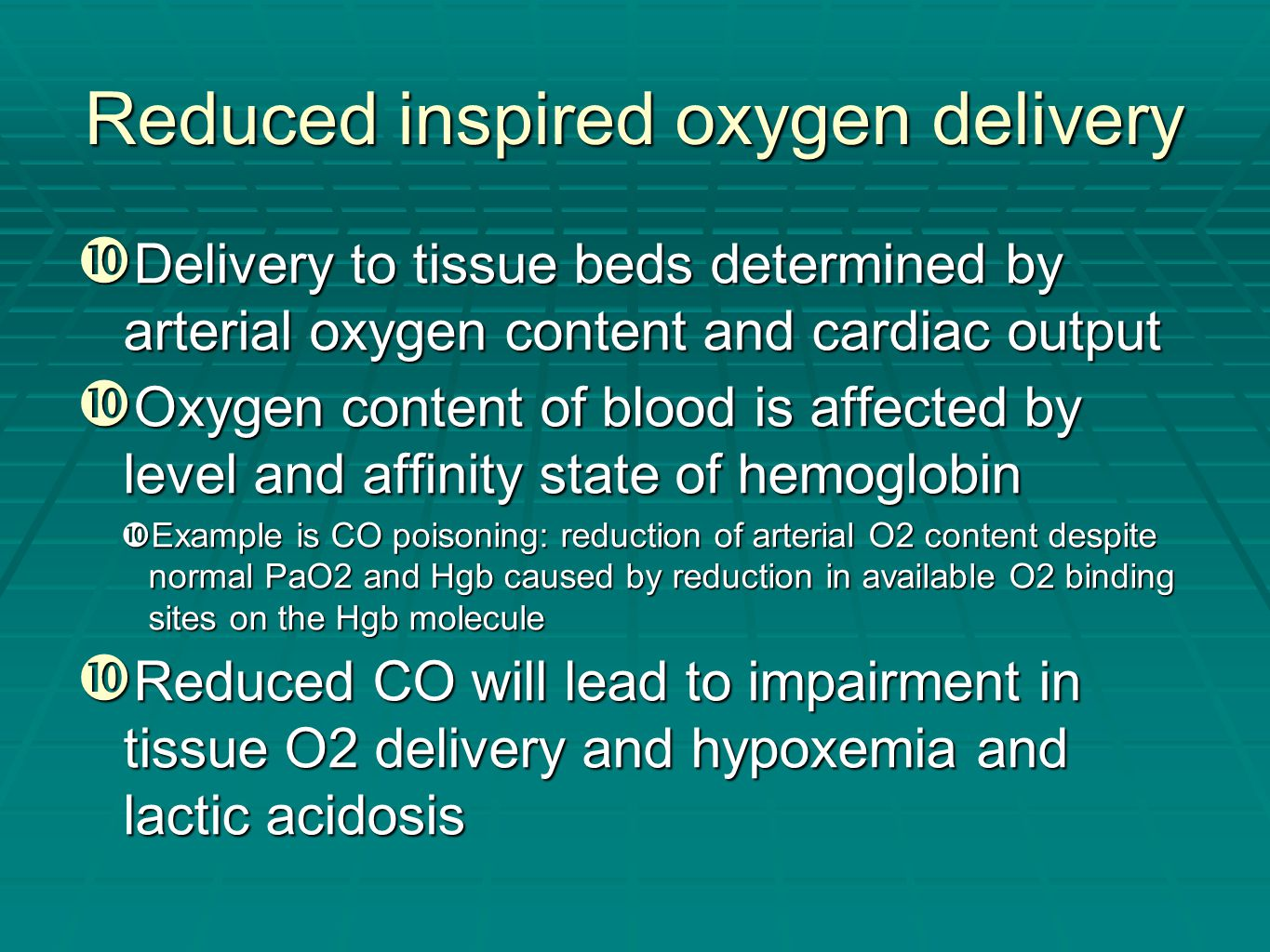 Reduced inspired oxygen delivery