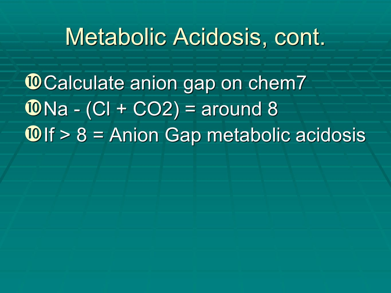 Metabolic Acidosis, cont.