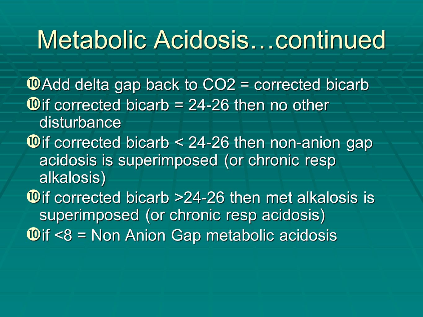 Metabolic Acidosis…continued